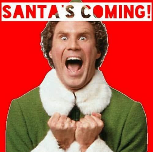 buddy the elf santas coming meme