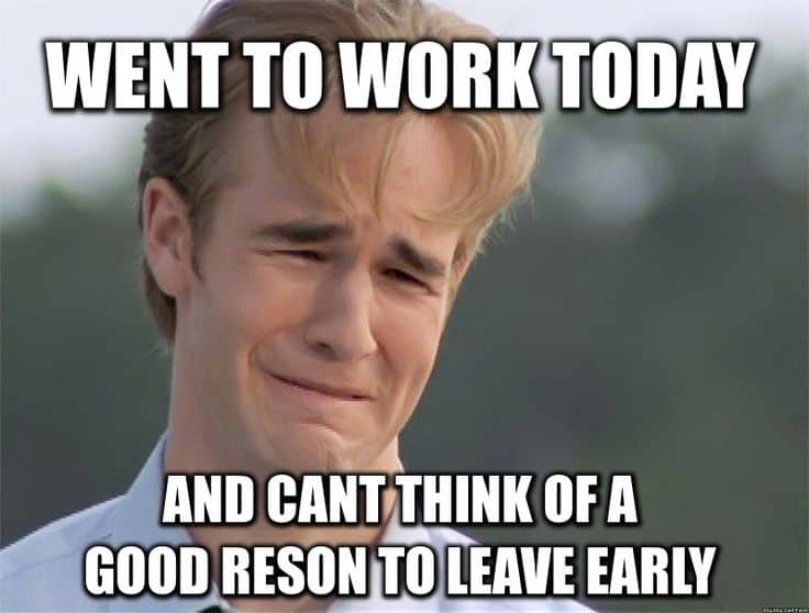 Funny Memes Of Work : Leaving work meme for wearied employees sayingimages