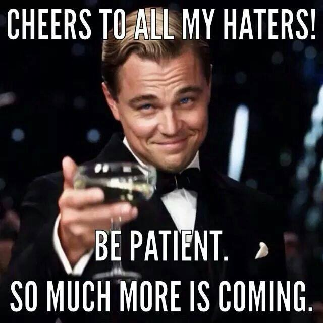 cheers-to-all-hater-memes.jpg