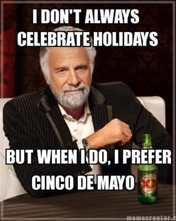cinco de mayo i donty always meme