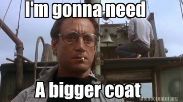 cold weather im gonna need a bigger coat meme