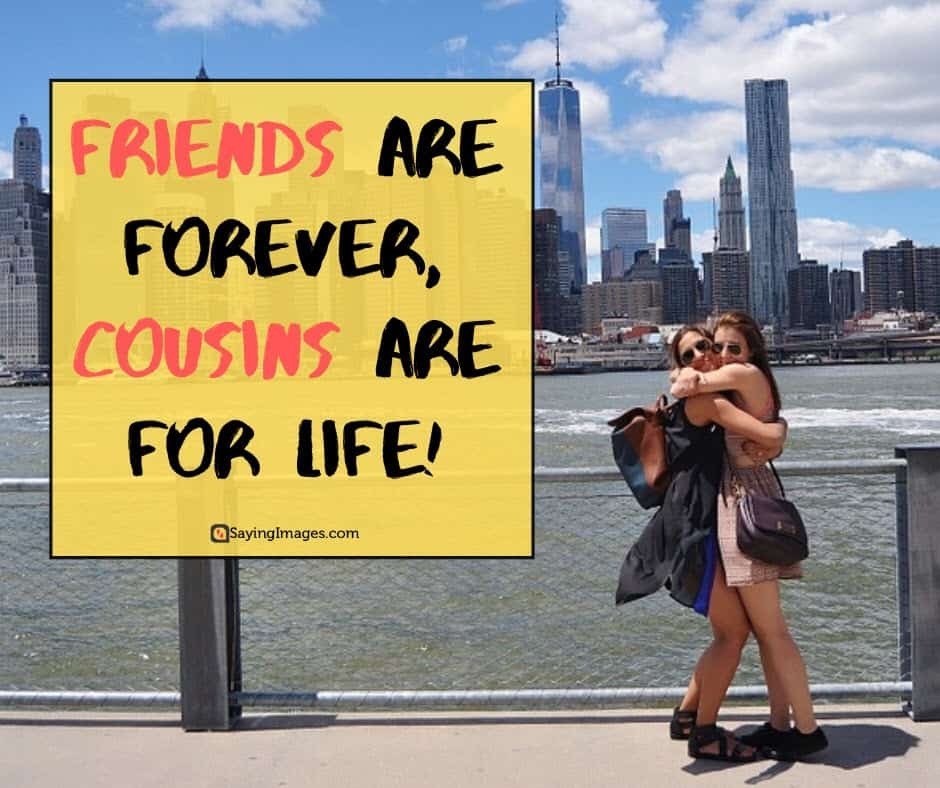cousin forever quotes