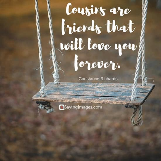 40 Best Cousin Quotes And Sayings Youll Love
