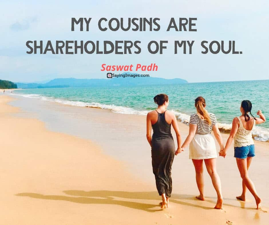 25 Inspiring Cousin Quotes That Will Make You Feel Grateful Sayingimages Com