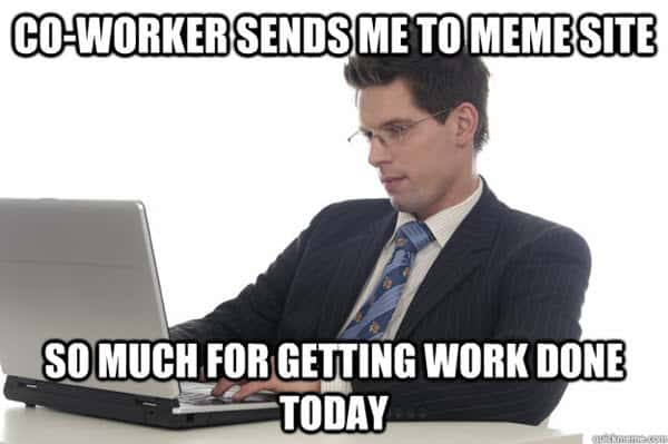 coworker getting work done meme
