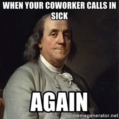 coworker sick again meme
