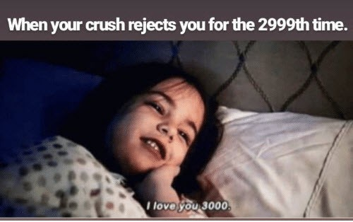 crush rejects memes
