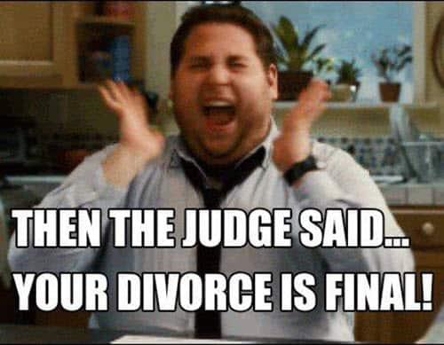 divorce is final memes