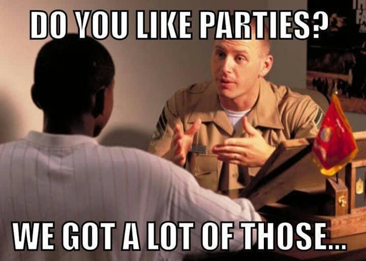 do you like parties we got a lot of those marine corps memes
