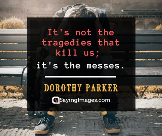 dorothy parker tragedy quotes