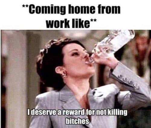 drinking coming home from work meme