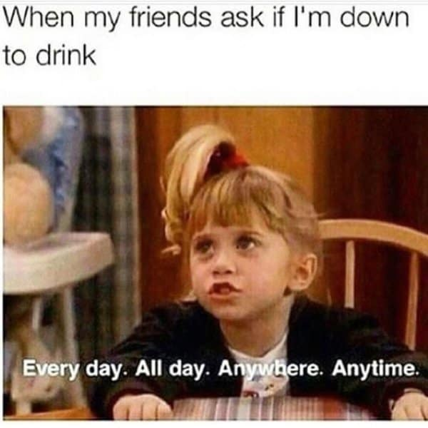 drinking every day meme
