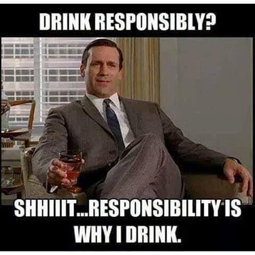 drinking responsibly meme