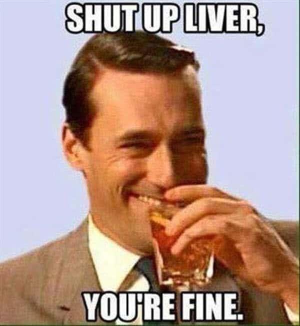 drinking shut up liver meme