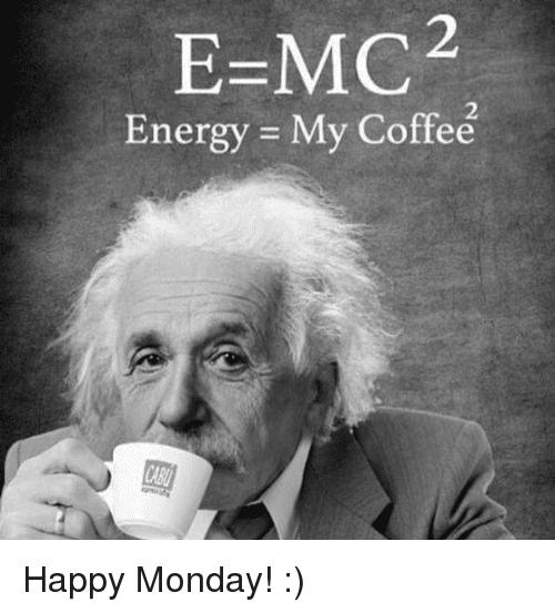 monday meme coffee happy memes right start energy hello sayingimages way