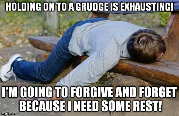 exhausted holding on to a grudge meme