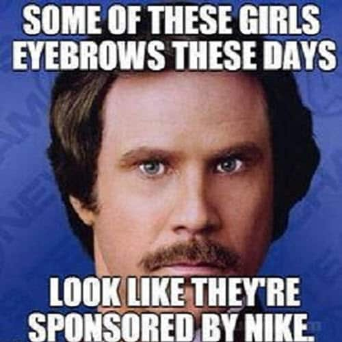 eyebrow some of these girls meme