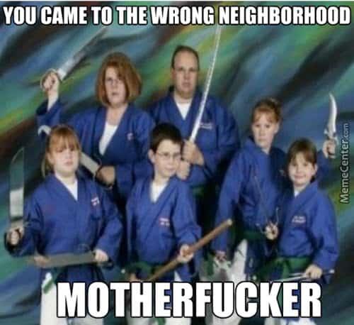 family wrong neighborhood memes