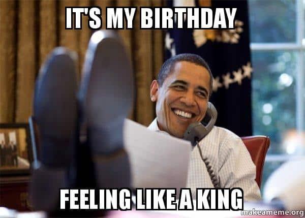 its your birthday meme
