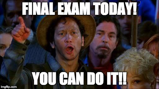 final exam today you can do it meme 20 best you can do it memes that are 100% encouraging