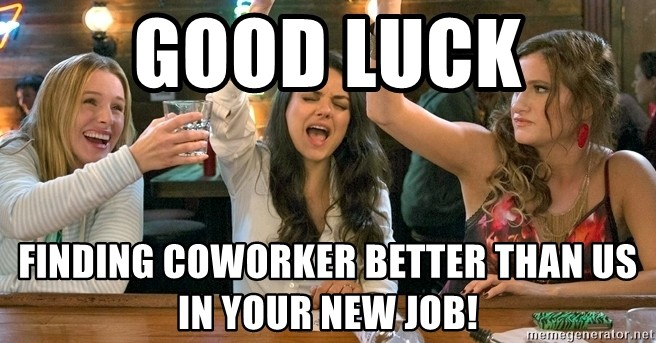 30 Awesome New Job Memes That'll Make You Feel Proud ...