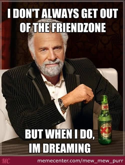 friendzone i dont always memes