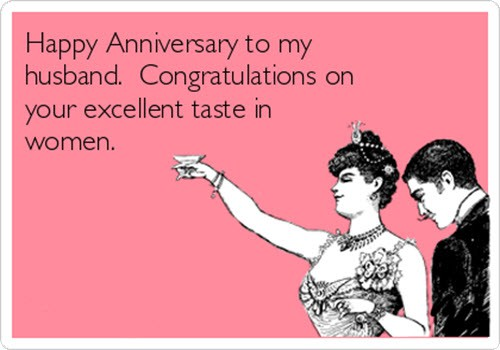 funny anniversary excellent taste in women memes