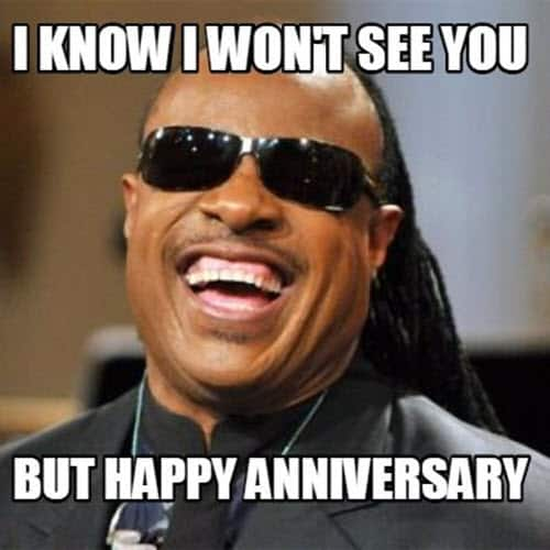 funny anniversary i know i wont see you memes