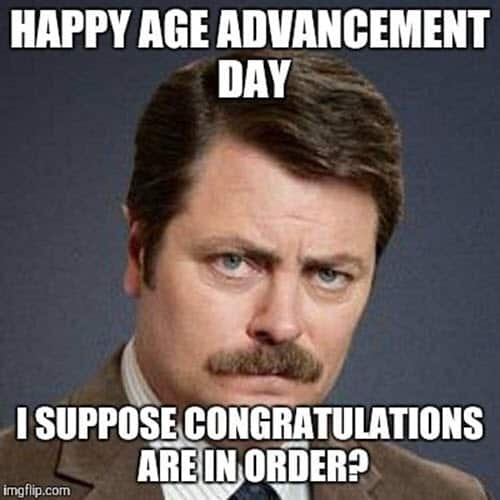 funny birthday age advancement day memes