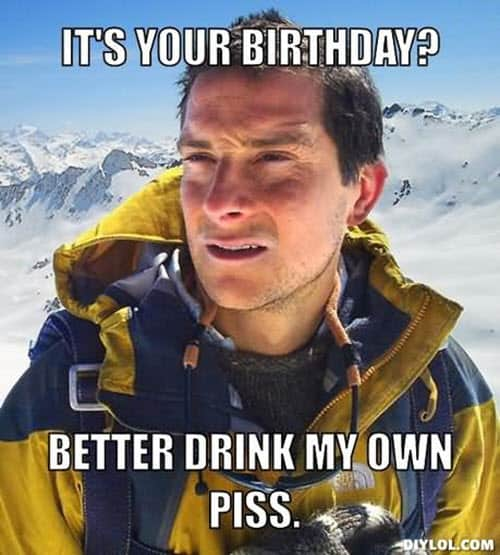 funny birthday drink piss memes