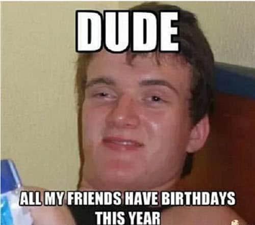 funny birthday dude memes