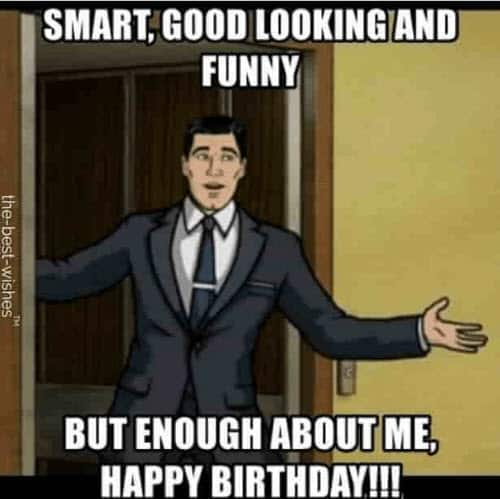 funny birthday enough about me memes