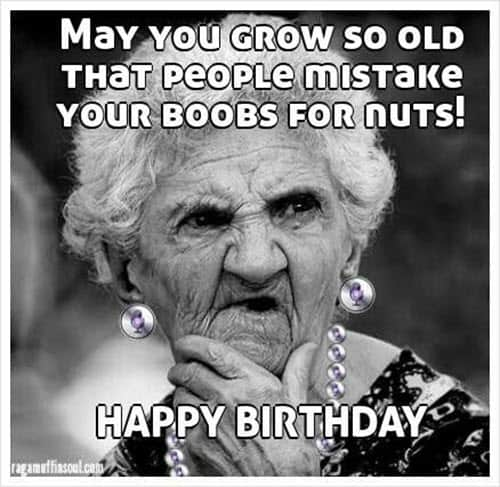 funny birthday grow old memes