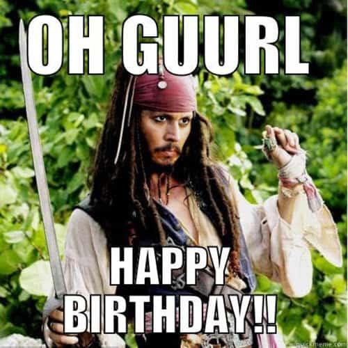 funny birthday oh gurl memes