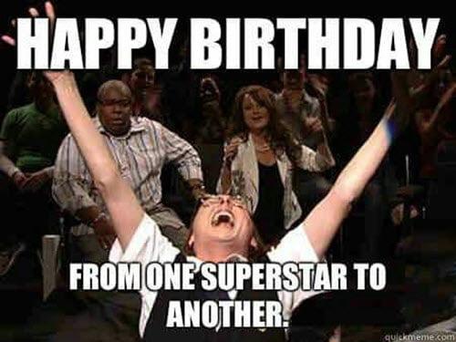 funny birthday superstar memes
