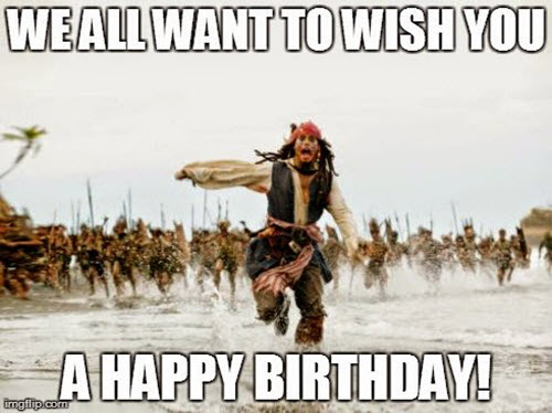 funny birthday we all want to wish you memes