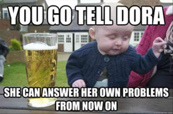 funny drunk dora memes