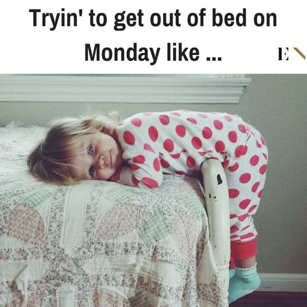 funny get out of bed on monday meme