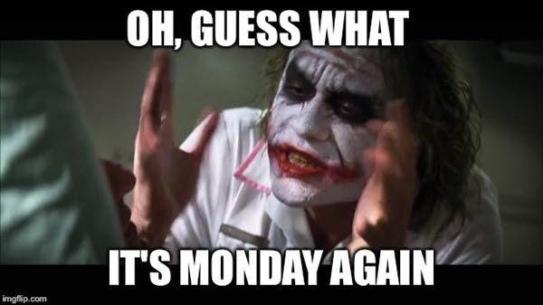 funny guess what monday meme