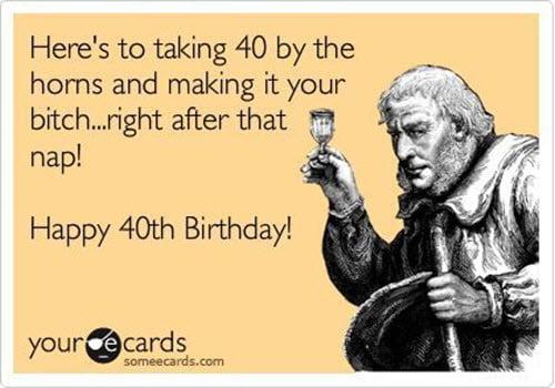 funny happy 40th birthday meme