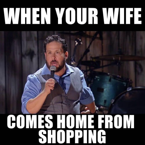 funny husband wife comes home from shopping memes