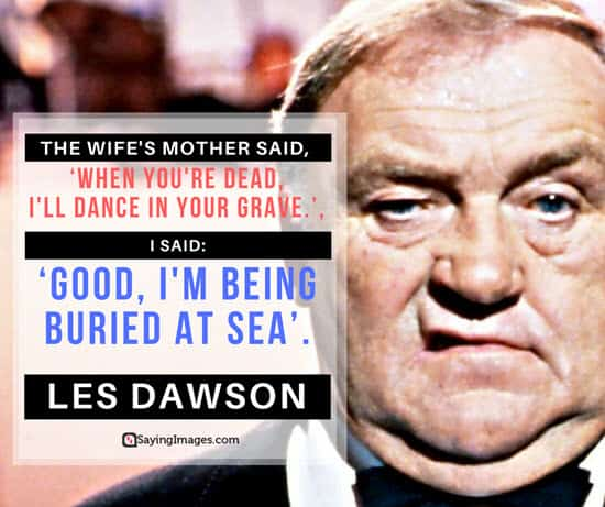funny les dawson quotes