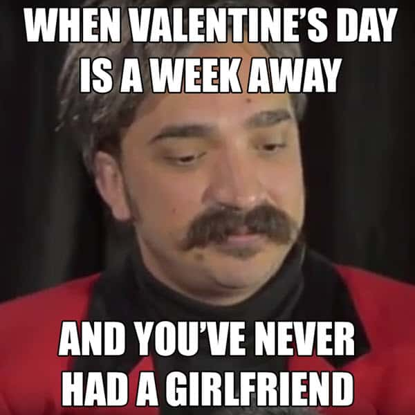 funny valentines day is a week away meme
