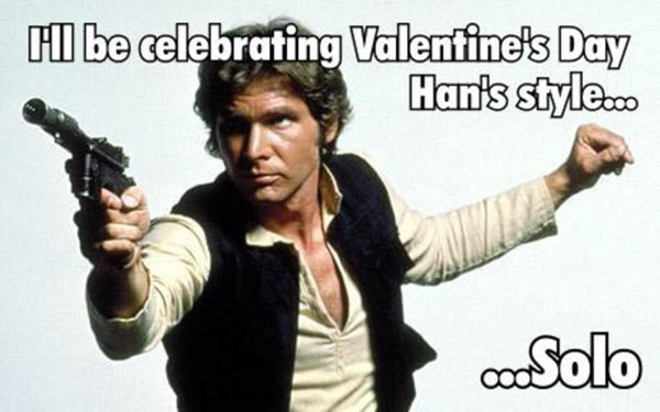 funny valentines han solo meme