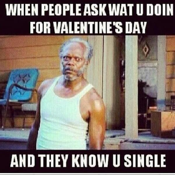 funny valentines they know u single meme