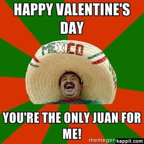 funny valentines youre the only juan for me meme