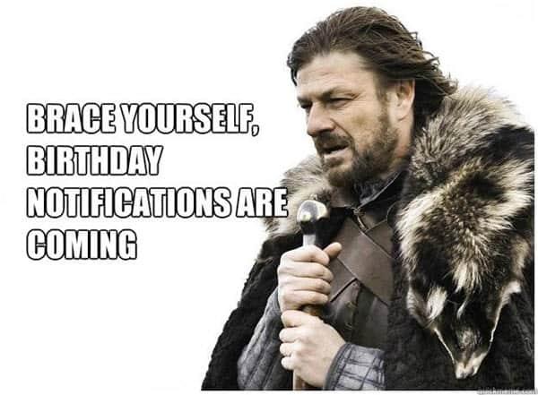 game of thrones birthday brace yourself meme
