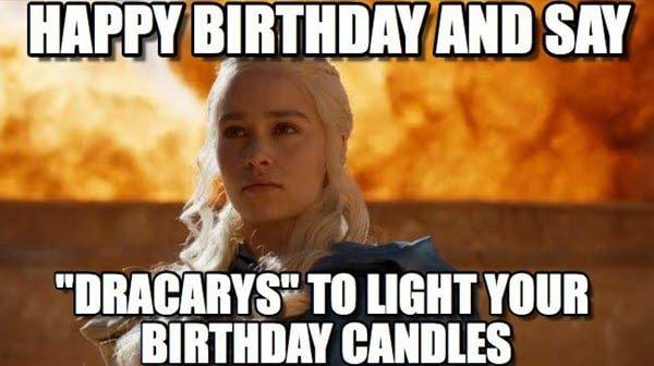 game of thrones birthday dracarys meme