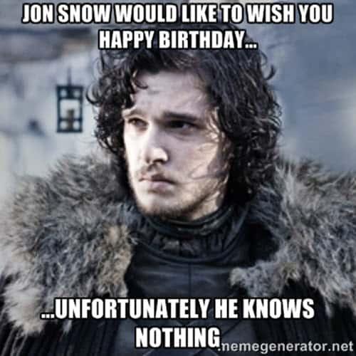 game of thrones birthday jon snow meme