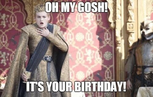 game of thrones birthday oh my gosh meme